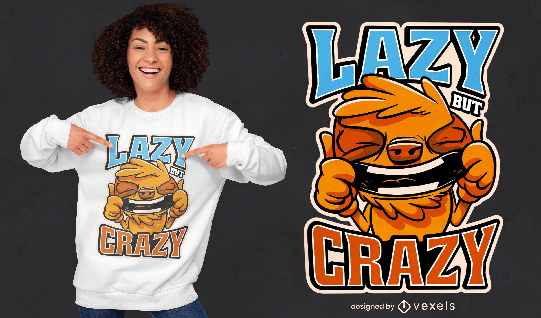 Diseño de camiseta de perezoso perezoso pero loco.