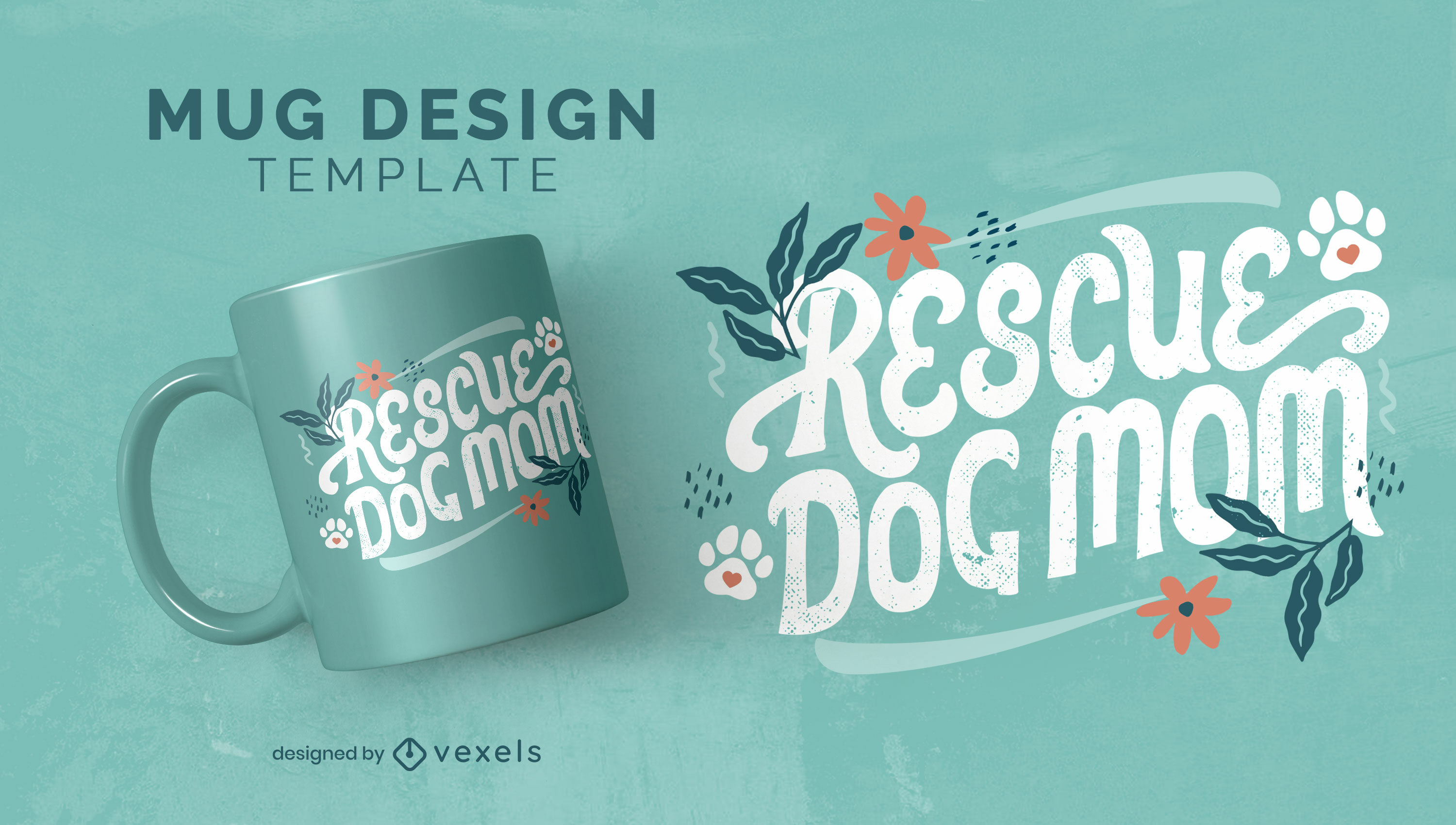 Rescue dog mom quote floral mug template