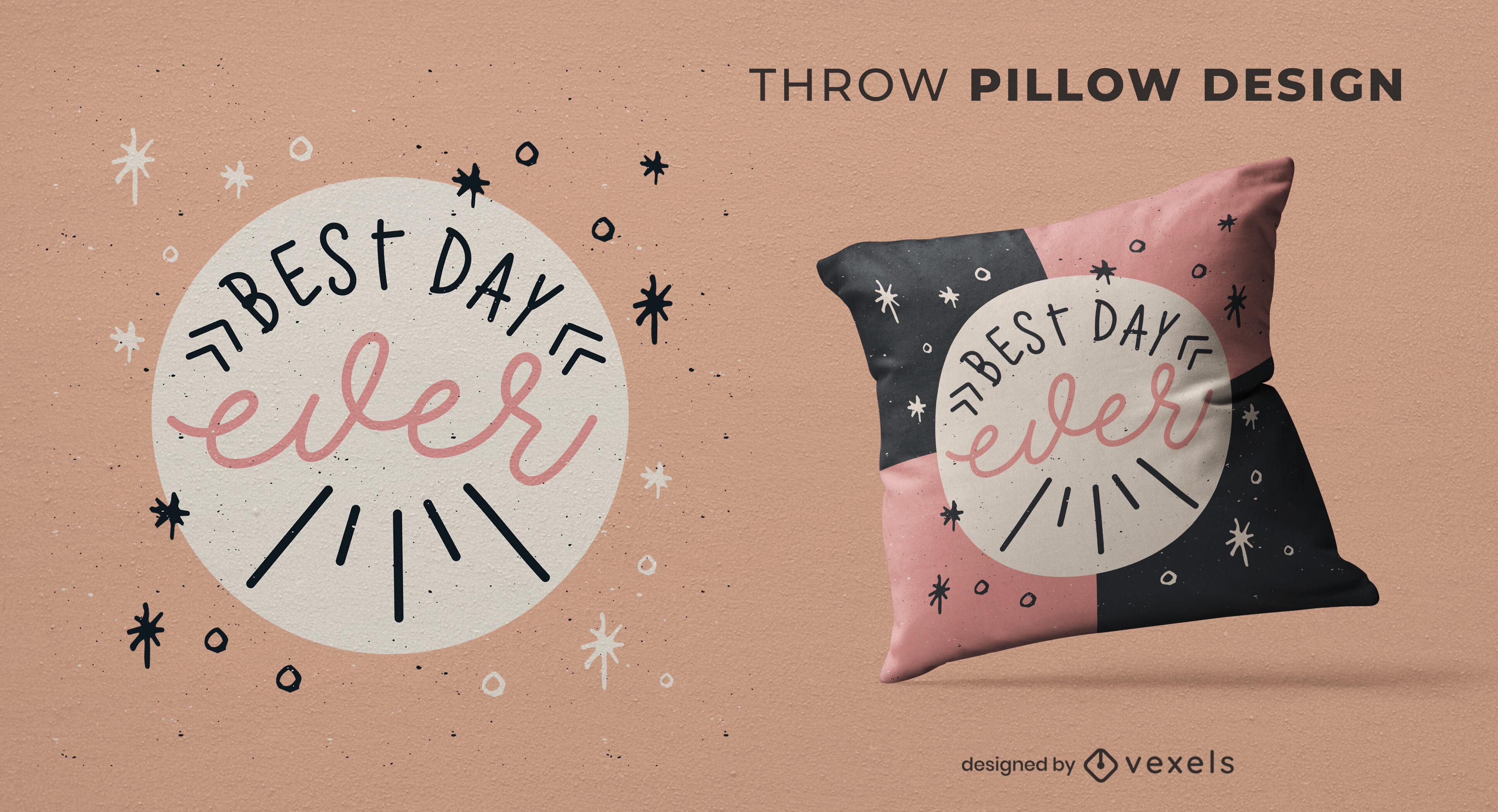 Diseño de almohada de tiro con el mejor día de todos los tiempos