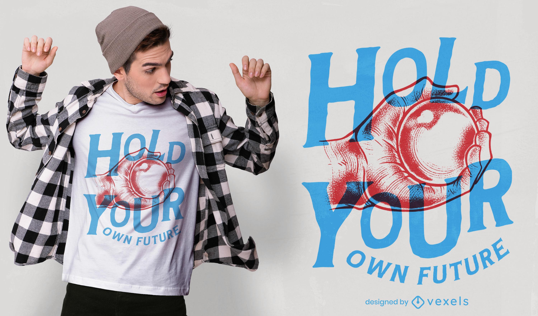 Halten Sie Ihr eigenes zukünftiges Zitat-T-Shirt-Design