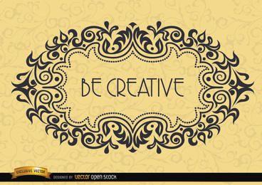Quadro motivacional - seja criativo