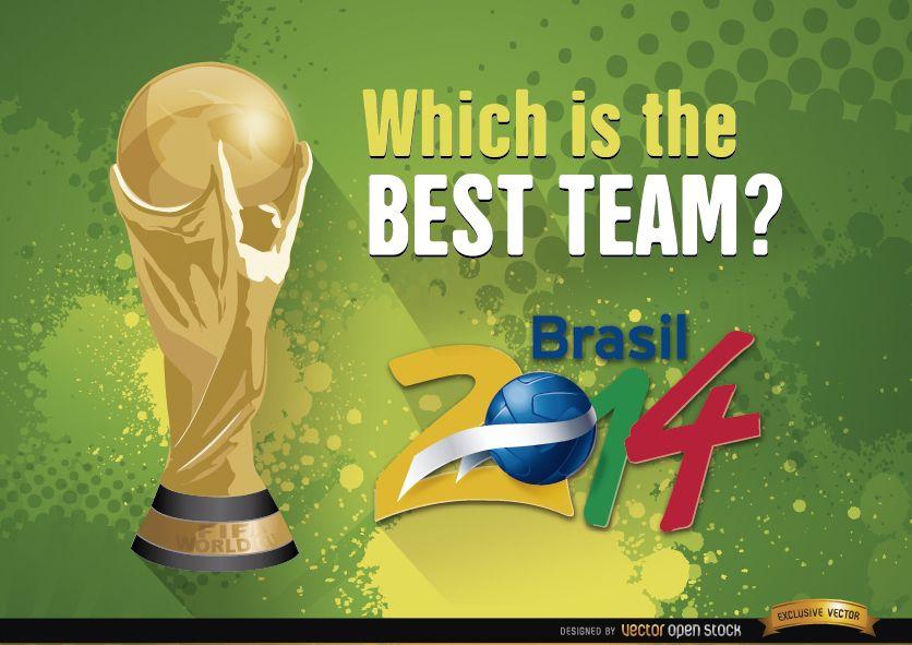 Brazil 2014 World Cup Best team