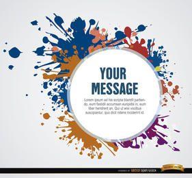 Manchas de pintura con círculo de mensaje.
