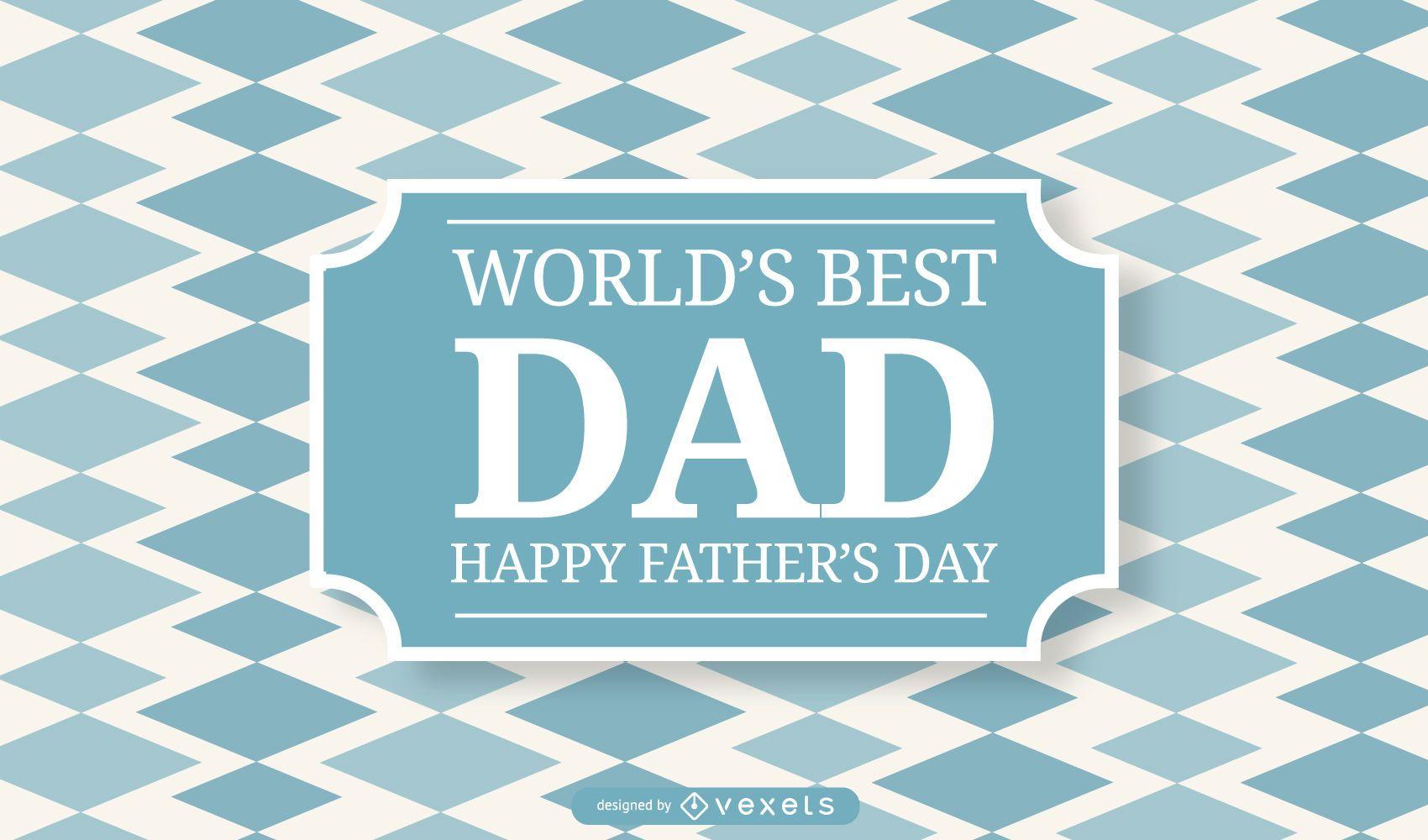 World's Best Dad Background Design