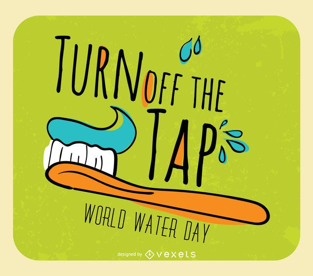 World Water Day - Turn off the tap