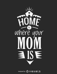 El hogar es donde está tu mamá vector de letras