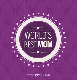 Kreisen Sie das beste Mutter-Emblem der Welt ein