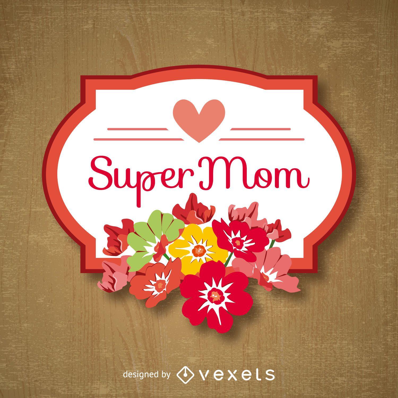 Super mom Mother's Day emblem