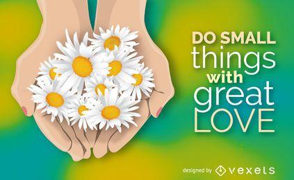 Abra as mãos com cartaz de flores