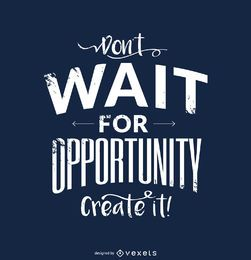 Create opportunity motivational design
