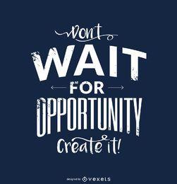 Crie design motivacional de oportunidade