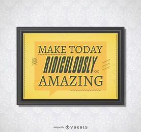 Erstaunlicher Tag inspirierendes Poster