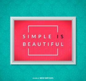 Einfach ist schönes Plakat